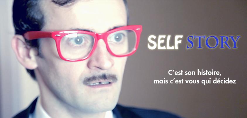 SELF STORY, la nouvelle web série de vos choix !