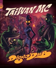«Diskodub» : Taïwan MC est de retour !