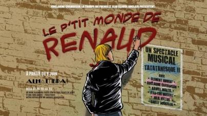 Le P'tit Monde de Renaud à l'Alhambra : incontournable !
