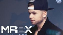 """MA2X : Son nouveau single accrocheur """"Dis Leur"""" !"""