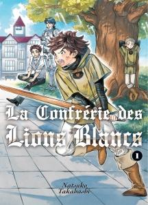 Jaquette La Confrerie des Lions Blancs T01 PRESSE