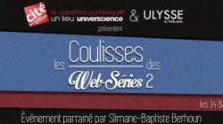 Les Coulisses des webséries 2 à la Cité des sciences