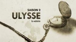 [Websérie] Ulysse lance sa Saison 2 !