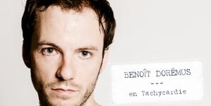 Benoit Dorémus, chanteur proche de la Tachycardie