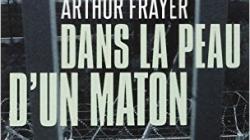 Dans la peau d'un maton par Arthur Frayer – La critique