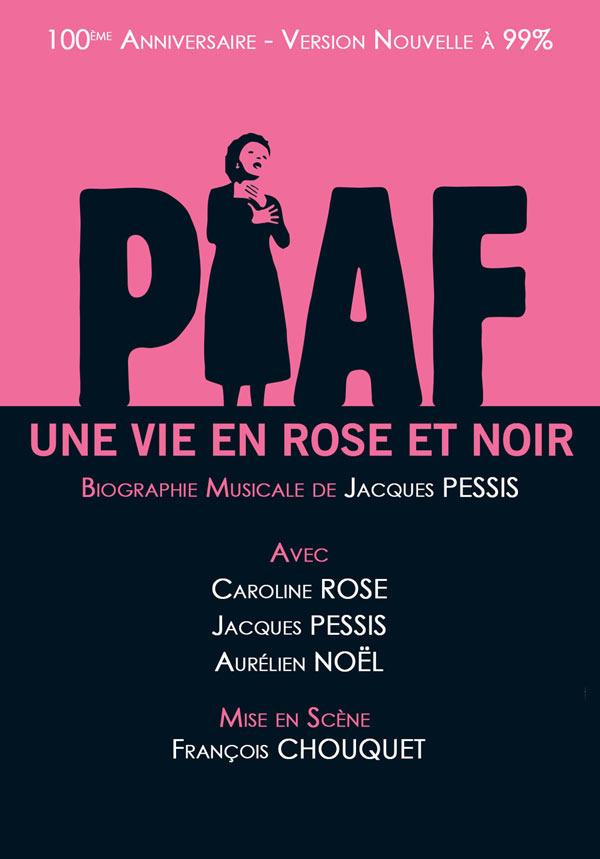 Piaf, une vie en rose et noir de Jacques Pessis avec Caroline Rose