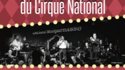 Le Grand Orchestre du Cirque National Alexis Grüss au Petit Journal Montparnasse