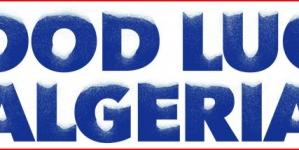 «Good Luck Algeria», l'Algérie et la France au coeur