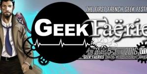Les Geek Faëries auront lieu du 3 au 5 Juin 2016