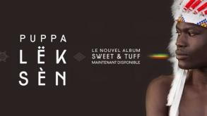 """""""Sweet and Tuff"""" : Focus sur le dernier album de Puppa Lëk Sèn"""