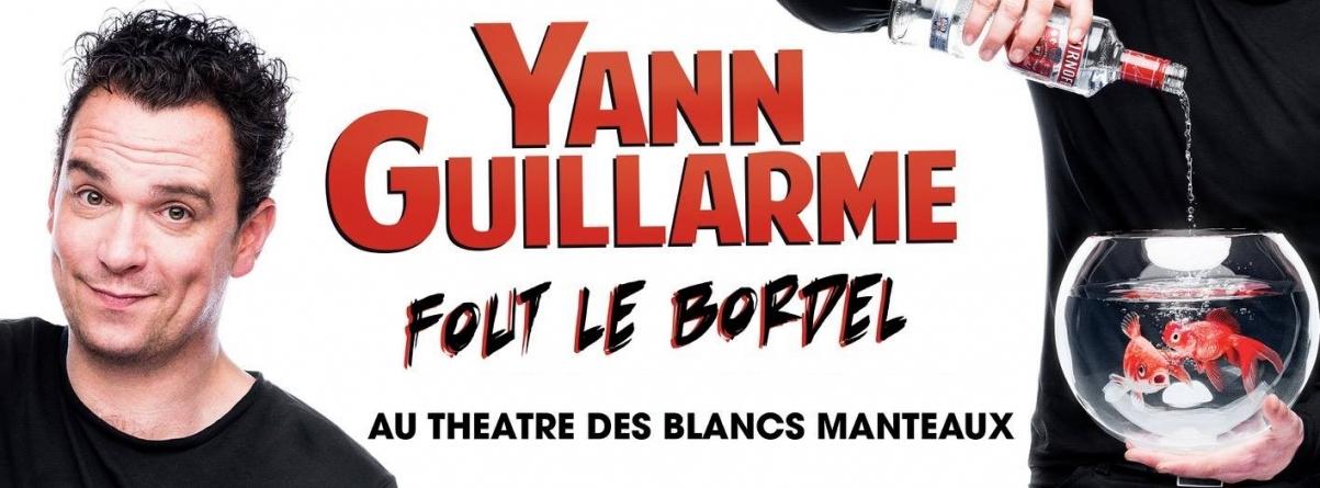Yann Guillarme dans « Yann Guillarme fout le bordel »