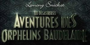 Les désastreuses aventures des orphelins Baudelaire (Netflix) : bande-annonce