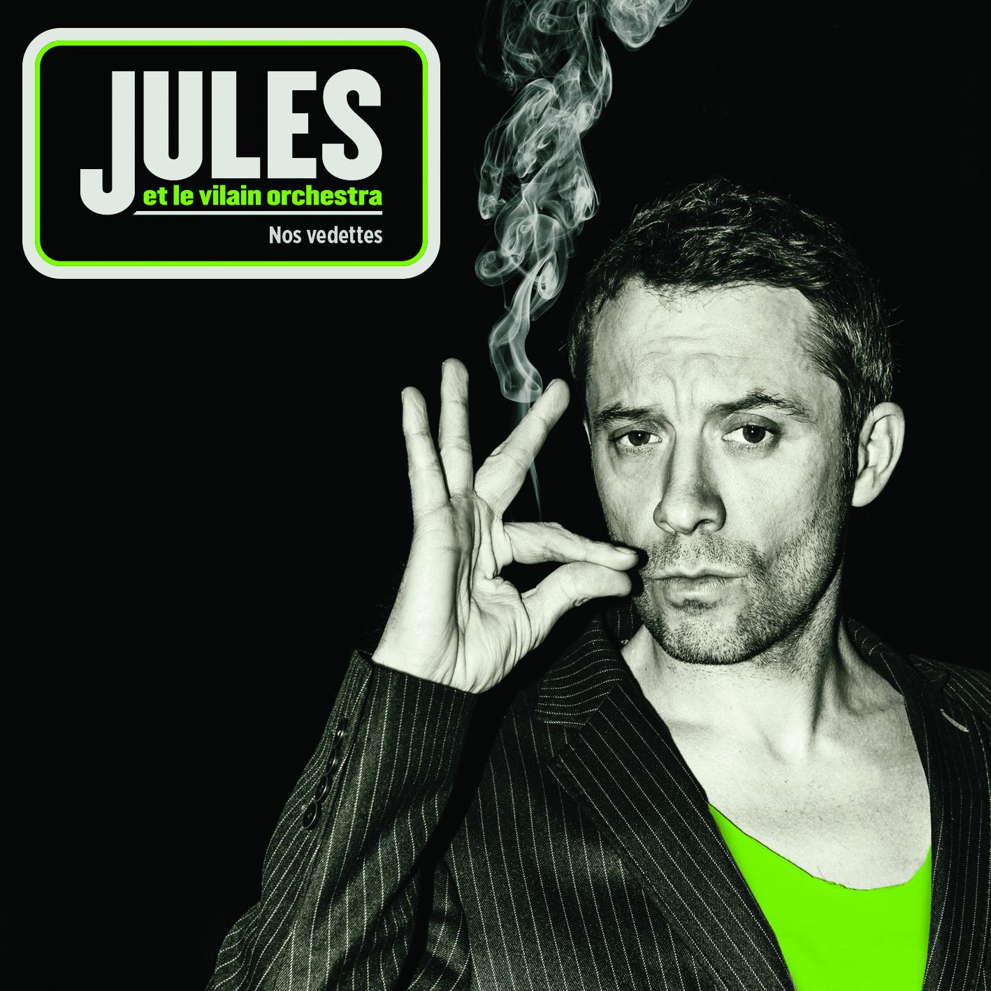 Jules, Nos Vedettes
