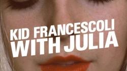 Kid Francescoli with Julia: l'album pop romantique
