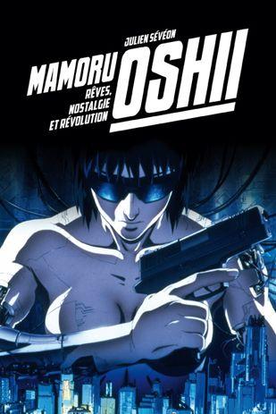 Mamoru_Oshii_reves_nostalgie_et_revolution