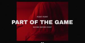 Point Point : le clip «Part Of The Game» & soirée au Faust ce vendredi 24/02 !
