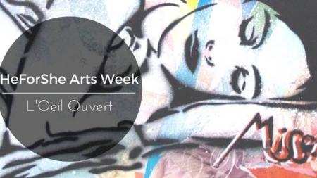 HeForShe Arts Week Paris 2017: Une semaine à suivre!