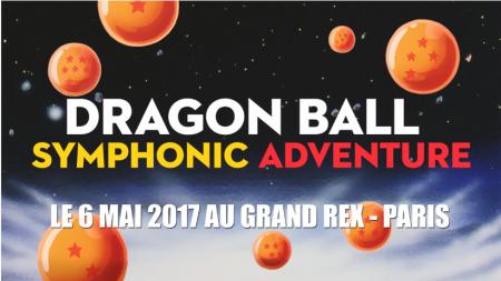 Dragon Ball Symphonic Adventure : bientôt au Grand Rex de Paris !