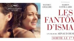 Critique «Les fantômes d'Ismaël» d'Arnaud Desplechin : entre sentimentalisme et torture mentale