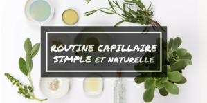 Une routine capillaire simple et naturelle, c'est possible !