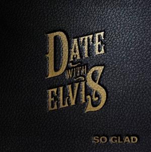«So Glad» : le nouvel extrait du groupe marseillais Date With Elvis