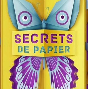 «Secrets de papier» à la Maison de la Magie à Blois