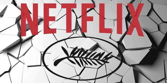Les menaces de Netflix à l'encontre du Festival de Cannes