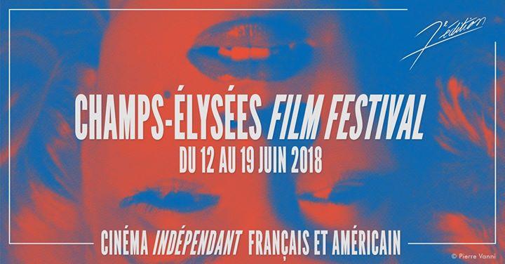 Tout un programme pour le Champs-Elysées Film Festival 2018 !