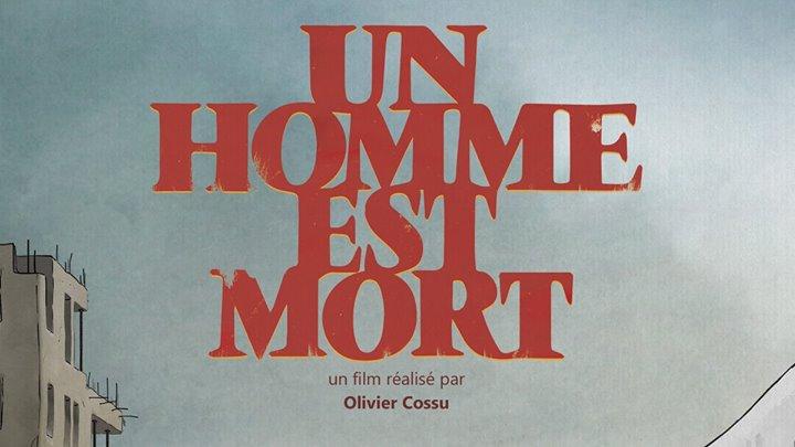 Annecy 2018 – « Un Homme est Mort » d'Olivier Cossu : ce soir sur Arte