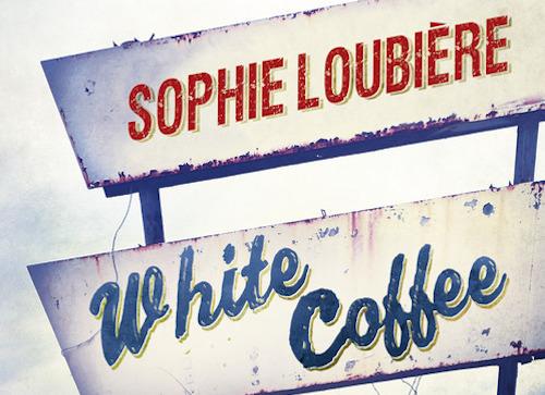 Critique «White Coffee» de Sophie Loubière : une suite décevante