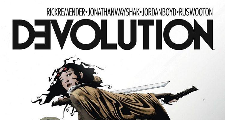 Critique : Dévolution de Rick Remender, la fin approche
