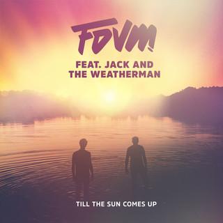 FDVM : leur nouveau single « Till The Sun Comes Up » enfin disponible !