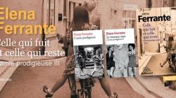 Celle qui fuit et celle qui reste, Elena Ferrante – critique