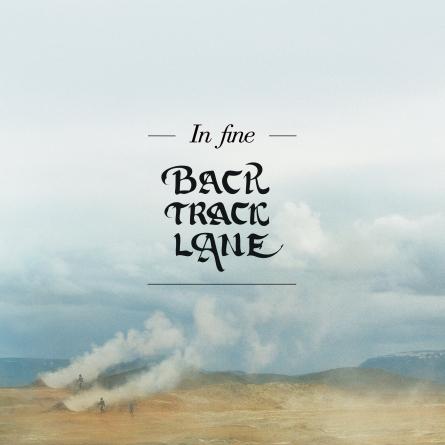 [Concours] Gagnez un EP In Fine ou 2 places pour le concert de Backtrack Lane
