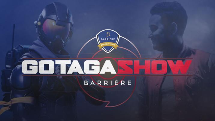 Gotaga Barrière Show