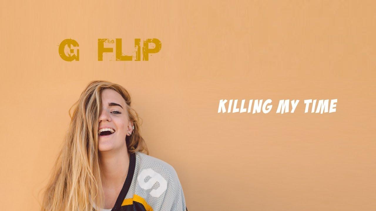 G Flip - Killing My Time