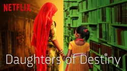 Critique « Daughters of Destiny » S1 (Netflix): évolutions indiennes.