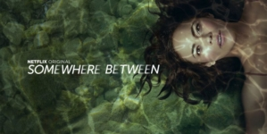 Critique « Somewhere Between » (Netflix) : Une série à suspens au potentiel gâché