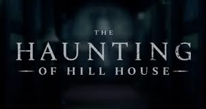 OCTOBRRRR – Critique « The Haunting of Hill House » Fin de S1 (Netflix): horreur en famille !
