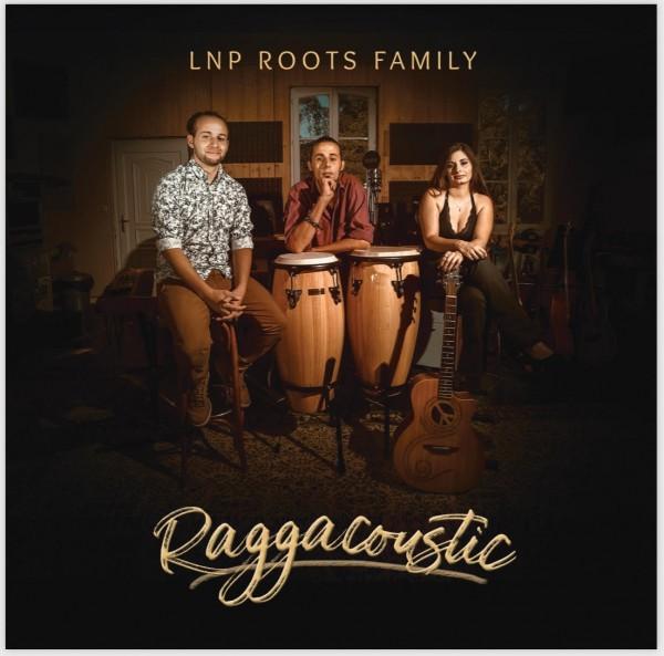 Entretien avec LNP Roots Family pour la sortie de leur premier album : Raggacoustic