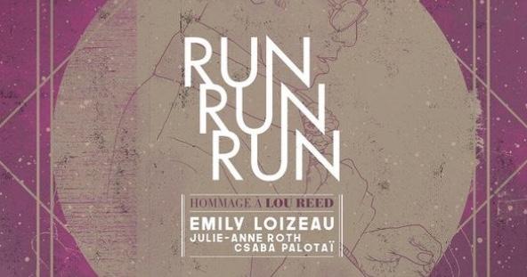 Emily Loizeau Run Run Run hommage à Lou Reed
