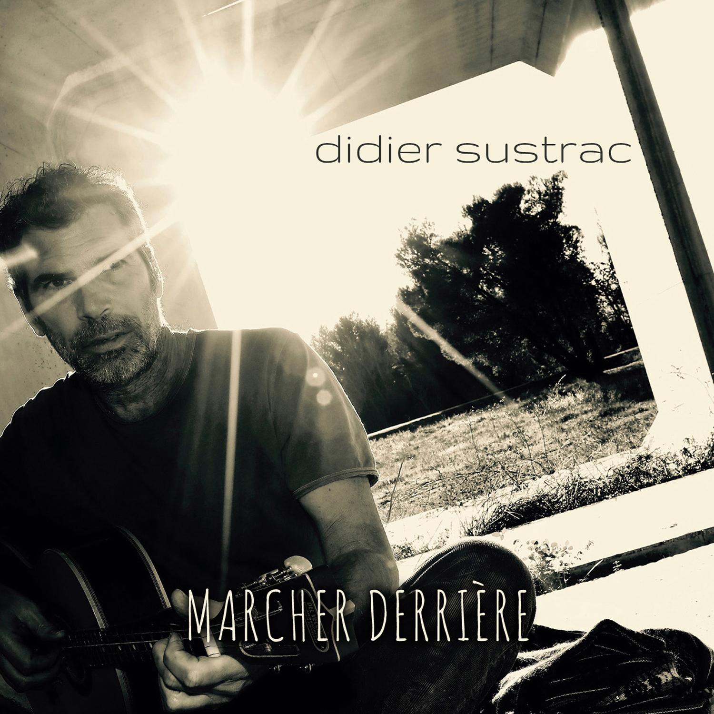Didier Sustrac, Marcher Derrière