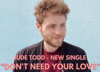 Judd Todd nous donne une leçon de courage avec Don't need your love