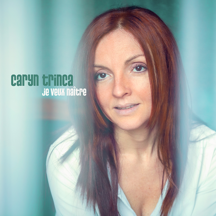 Caryn Trinca - Je veux naître